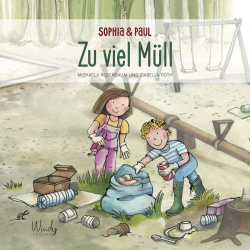 Sophia & Paul - Zu viel Müll von Michaela Rosenbaum und Isabella Roth