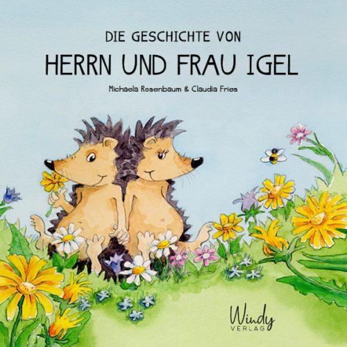 Die Geschichte von Herrn und Frau Igel von Michaela Rosenbaum und Claudia Fries